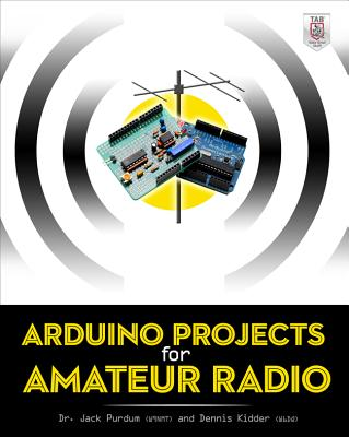 Arduino Projects for Amateur Radio By Purdum, Jack